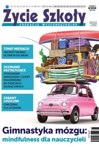 Czerwiec 2018 Czasopismo Dla Nauczycieli życie Szkoły Ciekawe
